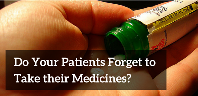 Do your patients forget to take their medicines?
